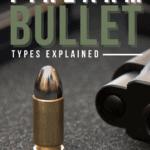 Firearm Bullet Types Explained - Pin