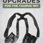 22 Best Upgrades for the Taurus 1911 - pin